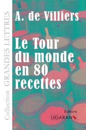 Le tour du monde en quatre-vingts recettes [EDITION EN GROS CARACTERES - Ligaran - 9782335022476 -